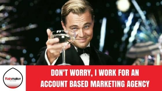 Don't worry I work for a London account based marketing agency