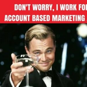 Don't worry I work for a London account based marketing agency London