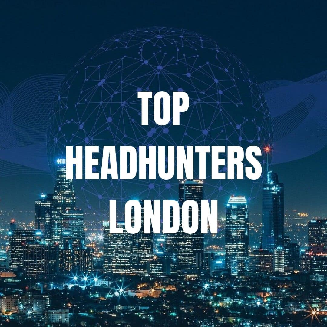 The Top headhunters london list - best recruitment agencies London