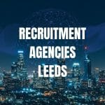 Best recruitment agencies Leeds top recruitment agencies Leeds
