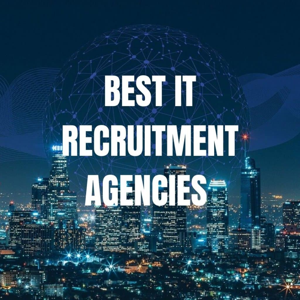 it recruitment agencies london best it recruitment agencies top it recruitment agencies tech recruiter it recruitment agency london job agencies near me