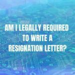 Am I legally required to write a resignation letter UK