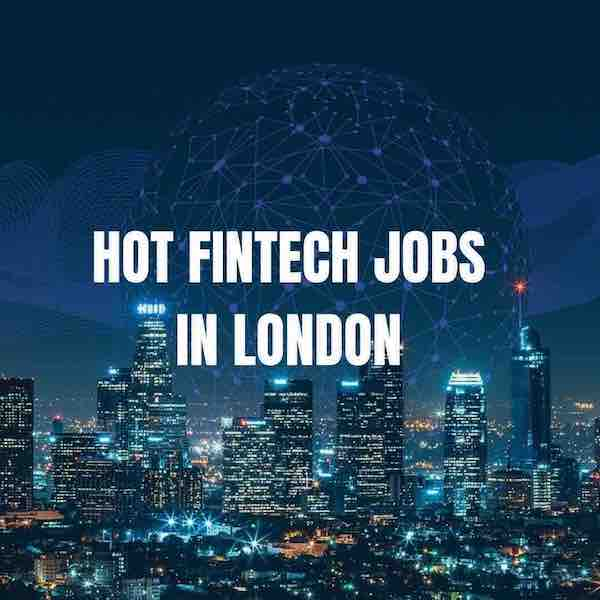 Fintech Jobs London #1 HOT STARTUP Jobs UK
