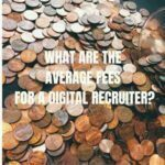 Average fees of a digital recruiter - digital marketing recruitment agencies london digital recruitment agency digital recruiter UK