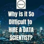 Data Science Recruitment Agencies London UK Data Scientist Recruitment Agencies - whso difficult to hire a data scientist