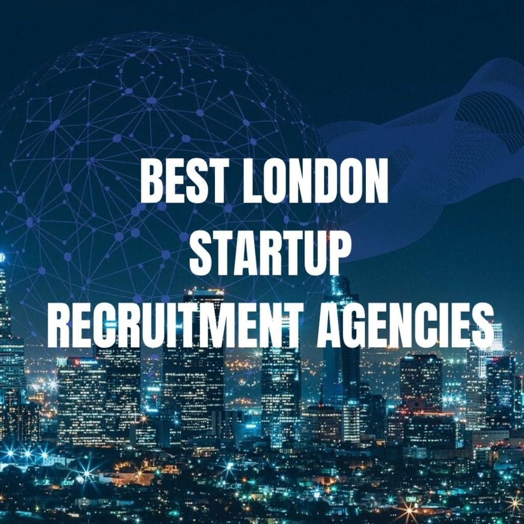 startup recruitment agencies london start up recruiters London