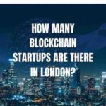 How many blockchain startups are there in London - blockchain startups london blockchain jobs London