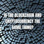 Is the blockchain and cryptocurrency the same thing - blockchain startups london blockchain jobs London
