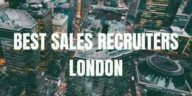 Sales recruitment agencies London Sales Recruiters UK Best Top