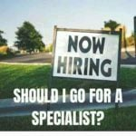 Should I go for.a specialist - best IT Recruitment agencies have - IT recruitment agencies London
