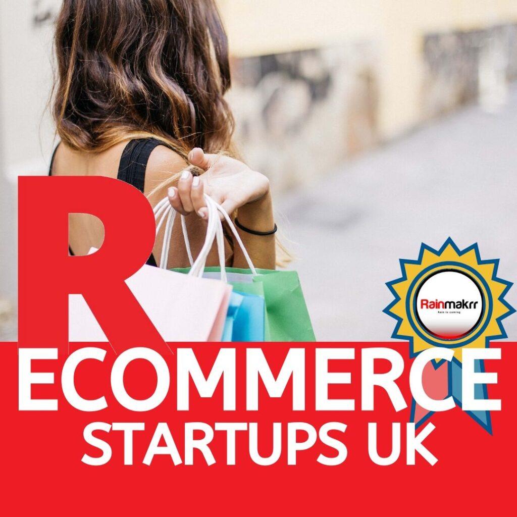 uk ecommerce startups uk retail startups uk
