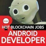Android Developer Blockchain Jobs UK